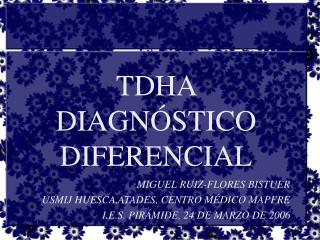 TDHA  DIAGNÓSTICO DIFERENCIAL