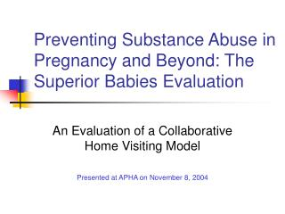 Preventing Substance Abuse in Pregnancy and Beyond: The Superior Babies Evaluation