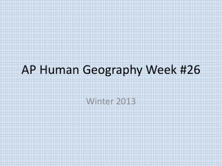AP Human Geography Week #26