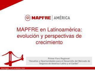 MAPFRE en Latinoamérica: evolución y perspectivas de crecimiento