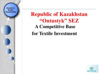 "Republic of Kazakhstan ""Ontustyk"" SEZ"