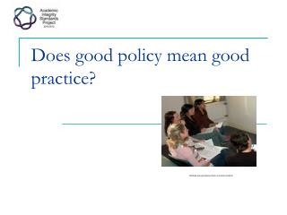 Does good policy mean good practice?