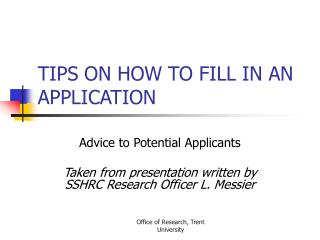 TIPS ON HOW TO FILL IN AN APPLICATION