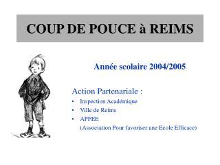 COUP DE POUCE � REIMS