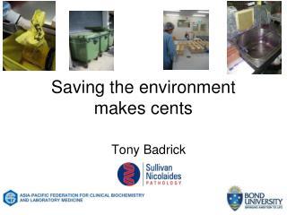 Saving the environment makes cents