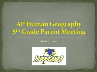 AP Human Geography 8 th  Grade Parent Meeting