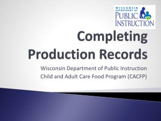 Completing Production Records