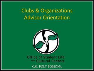 Clubs & Organizations  Advisor Orientation