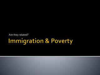 Immigration & Poverty
