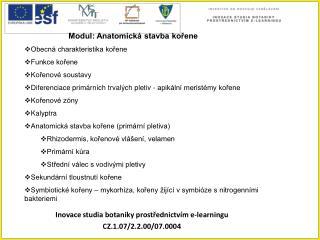 Inovace studia botaniky prostřednictvím e-learningu CZ.1.07/2.2.00/07.0004