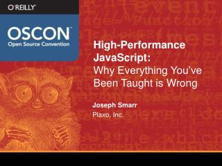 High-Performance JavaScript:  Why Everything You ve Been Taught is Wrong