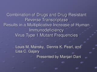 Louis M. Mansky,  Dennis K. Pearl, and Lisa C. Gajary