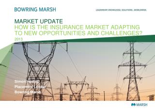 MARKET UPDATE HOW IS THE INSURANCE MARKET ADAPTING TO NEW OPPORTUNITIES AND CHALLENGES?