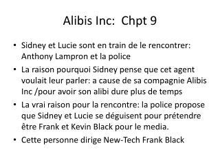 Alibis Inc:   Chpt  9