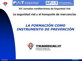 XIV Jornadas mediterráneas de Seguridad Vial La seguridad vial y el transporte de mercancías