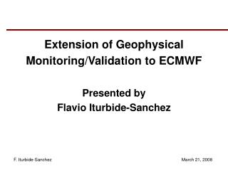 Extension of Geophysical Monitoring/Validation to ECMWF