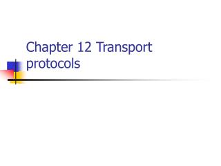 Chapter 12 Transport protocols