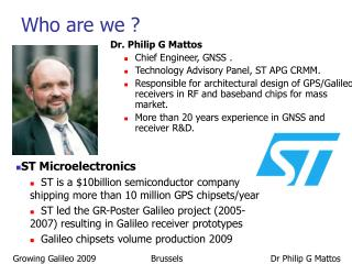 Dr. Philip G Mattos Chief Engineer, GNSS . Technology Advisory Panel, ST APG CRMM.