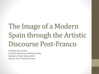 The Image of a Modern Spain through the Artistic Discourse Post-Franco