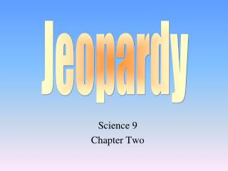Science 9 Chapter Two