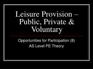 Leisure Provision – Public, Private & Voluntary