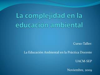 La complejidad en la educaci�n ambiental