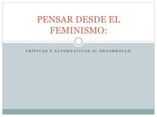 PENSAR DESDE EL FEMINISMO: