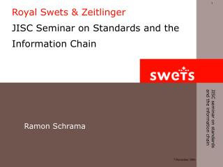 Royal Swets & Zeitlinger JISC Seminar on Standards and the Information Chain