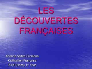 L ES DÉCOUVERTES FRANÇAISES