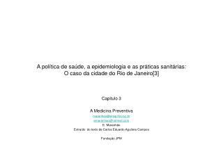 Capitulo 3 A Medicina Preventiva maranhao@ensp.fiocruz.br emaranhao@hotmail E. Maranhão