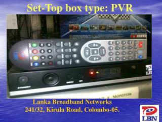 Lanka Broadband Networks 241/32, Kirula Road, Colombo-05.