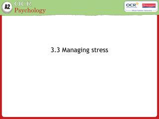 3.3 Managing stress