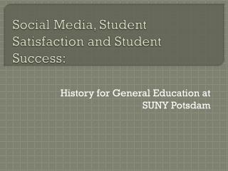 Social Media, Student Satisfaction and Student Success: