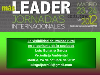 La visibilidad del mundo rural en el conjunto de la sociedad Luis Guijarro García