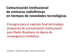 Comunicación institucional  de emisoras radiofónicas  en tiempos de novedades tecnológicas