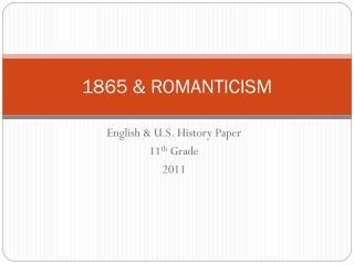 1865 & ROMANTICISM