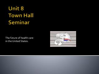 Unit 8 Town Hall Seminar