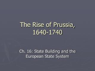 The Rise of Prussia,  1640-1740