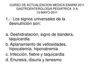 CURSO DE ACTUALIZACION MEDICA ENARM 2011 GASTROENTEROLOGIA PEDIATRICA  3-A      13-MAYO-2011