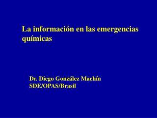 Dr. Diego González Machín          SDE/OPAS/Brasil