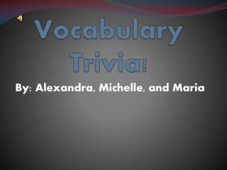 Vocabulary Trivia !