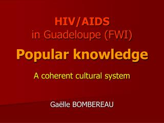 HIV/AIDS in Guadeloupe (FWI) Popular knowledge