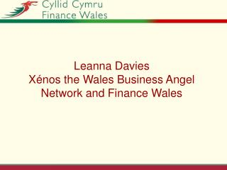 Leanna Davies Xénos the Wales Business Angel Network and Finance Wales