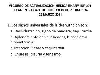 VI CURSO DE ACTUALIZACION MEDICA ENARM INP 2011 EXAMEN  3-A  GASTROENTEROLOGIA PEDIATRICA