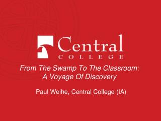 From The Swamp To The Classroom:  A Voyage Of Discovery
