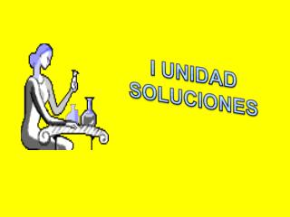 I UNIDAD  SOLUCIONES