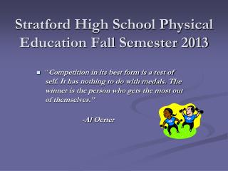 Stratford High School Physical Education Fall Semester 2013