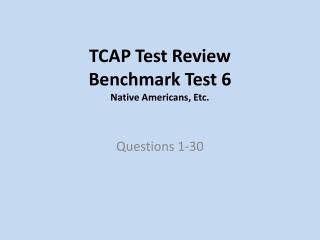 TCAP Test Review Benchmark Test 6 Native Americans, Etc.