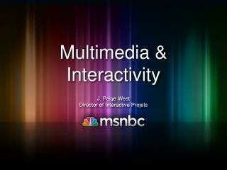 Multimedia & Interactivity