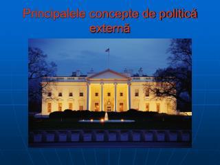 Principalele concepte de politică externă